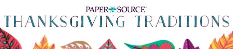 Thanksgiving traditions, Paper Source